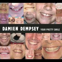 Damien Dempsey - Your Pretty Smile