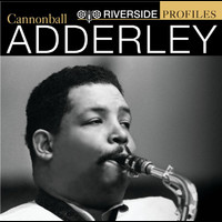 Cannonball Adderley - Riverside Profiles: Cannonball Adderley (International Version - no bonus disc)