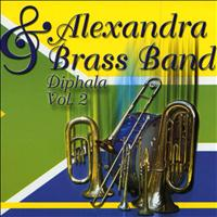 ALEXANDRA BRASS BAND - Diphala Vol.2