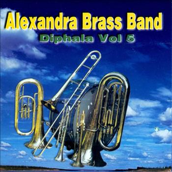 ALEXANDRA BRASS BAND - Diphala Volume 5