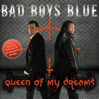 Bad Boys Blue - Queen of my dreams 2009