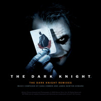 Hans Zimmer & James Newton Howard - The Dark Knight Remixes EP