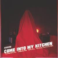 Joakim - Come Into My Kitchen