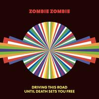 Zombie Zombie - Driving This Road Until Death Sets You Free EP