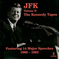 John F. Kennedy - JFK Vol. 2 - The Kennedy Tapes