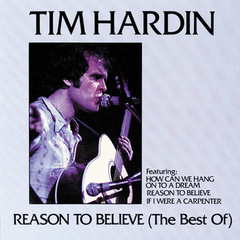 Tim Hardin - Reason To Believe (The Best Of)