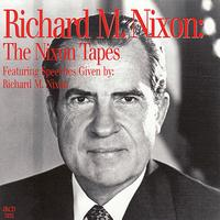 Richard M. Nixon - The Nixon Tapes: Featuring Speeches Given By Richard M. Nixon