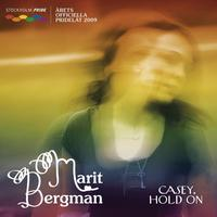 Marit Bergman - Casey, Hold On