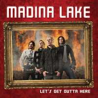 Madina Lake - Let's Get Outta Here [Int'l Digital Single]