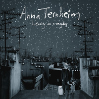 Anna Ternheim - Leaving On A Mayday (US Version)