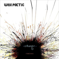 Wax Poetic - Cihangir Remixes