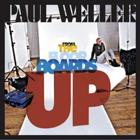 Paul Weller - From the Floorboards Up - Single