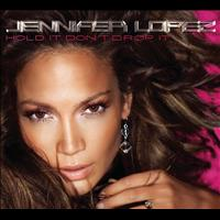 Jennifer Lopez - Hold It Don't Drop It
