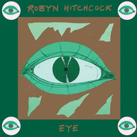 Robyn Hitchcock - Eye