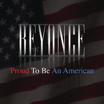 Beyoncé - Proud To Be An American