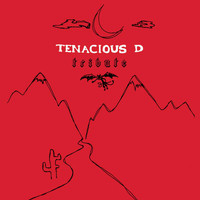 Tenacious D - Tribute (Explicit)