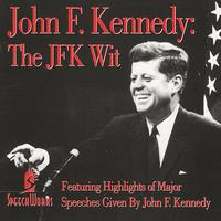 John F. Kennedy - John F. Kennedy: The JFK Wit