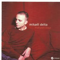 Mikael Delta - Halcyon Days