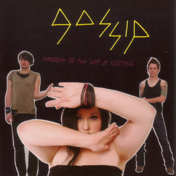Gossip - Standing in the Way of Control