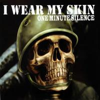 One Minute Silence - I Wear My Skin