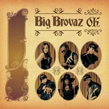 Big Brovaz - O.K.