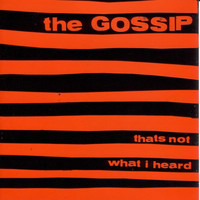 Gossip - That's Not What I Heard