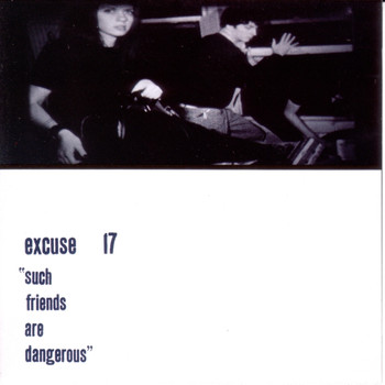 Excuse 17 - Such Friends Are Dangerous