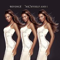 Beyoncé - Me, Myself And I