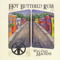 Hot Buttered Rum - Well-Oiled Machine