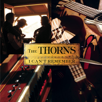 The Thorns - I Can't Remember