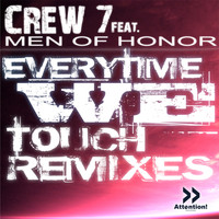 Crew 7 feat. Men Of Honor - Everytime We Touch - The Remixes