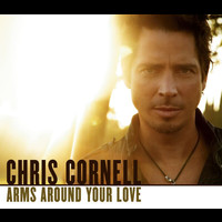 Chris Cornell - Arms Around Your Love (International Version)