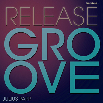 Julius Papp - Release the Groove