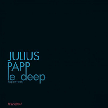 Julius Papp - Le Deep 2008