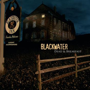 Blackwater - Dead & Breakfast