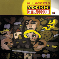 K's Choice - All Access - Extra Cocoon
