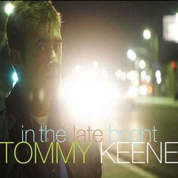 Tommy Keene - In the Late Bright