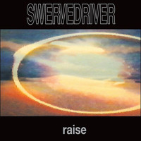 Swervedriver - Raise - US Extended Version
