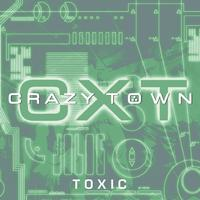 Crazy Town - Toxic (Explicit)