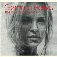 Gemma Hayes - Hollow of Morning