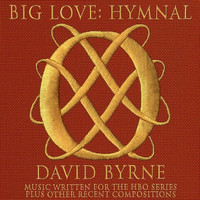 David Byrne - Big Love Hymnal
