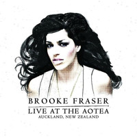 Brooke Fraser - Live - At The Aotea - Auckland, New Zealand