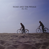 Noah and the Whale - Blue Skies (Digital bundle)
