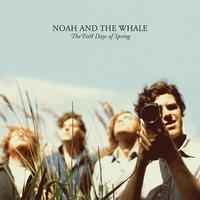 Noah and the Whale - The First Days Of Spring (Standard CD Album)