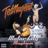 Ted Nugent - Motor City Mayhem (Explicit)