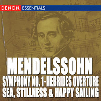 Moscow RTV Symphony Orchestra - Mendelssohn: Symphony No. 1 - The Hebrides Overture - Sea, Stillnes and Happy Sailing