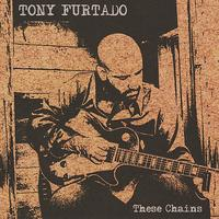 Tony Furtado - These Chains