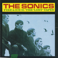 The Sonics - Fire and Ice II - The 'Lost' Tapes