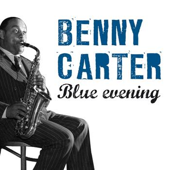 Benny Carter - Blue Evening With Benny Carter