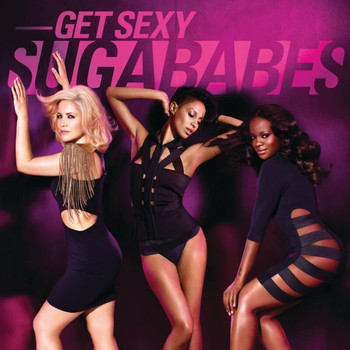 Sugababes - Get Sexy